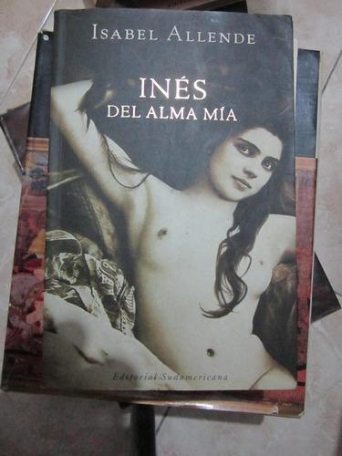 ines del alma mia - isabel allende - ed: sudamericana