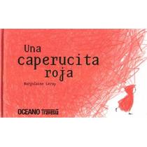 Una Caperucita Roja - Marjolaine Leray