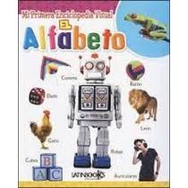 Mi Primera Enciclopedia Visual Alfabeto / Envíos S C S Zona