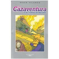 Los Cazaventura 4 Y Las Momias De Atacama - Helen Velando