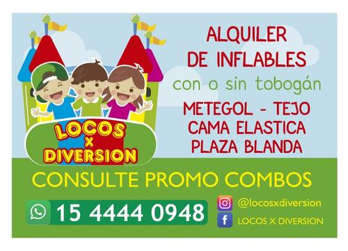 inflables c/tobogan,metegol,tejos,cama elástica y plaza bl.