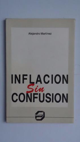 inflación sin consufión, alejandro martínez
