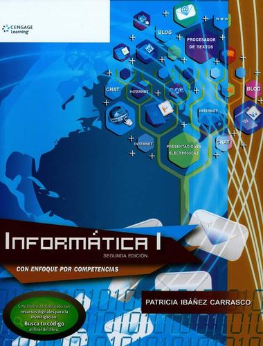 informatica 1 primer semestre: con enfoque por competencias