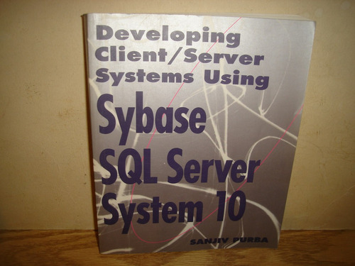 informática - developing client/server systems sybase sql 10