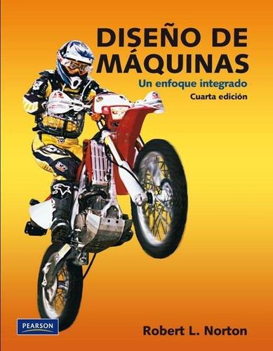 ingenieria diseño de máquinas, 4 edición - robert l. norton