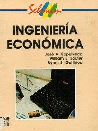 ingeniería económica. gottfried, sepúlveda, soufer