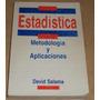 Estadistica Metodologia Y Aplicaciones / David Salama