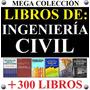 Colección +300 Libros Técnicos De Ingeniería Civil