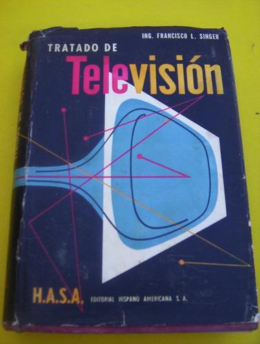 ing.f.l.singer-tratado,televison,h.a.s.a.-est/ muy bueno
