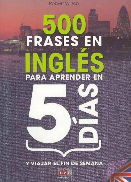 Ingles 500 Frases Para Aprender En 5 Dias