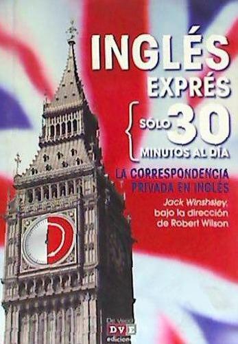 inglés exprés: la correspondencia privada en inglés(libro id