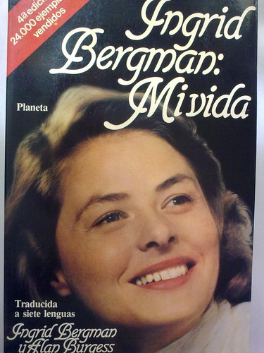 ingrid bergman: mi vida - ingrid bergman y alan burgess