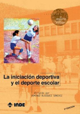 iniciacion deportiva y el deporte escolar blazquez sanchez