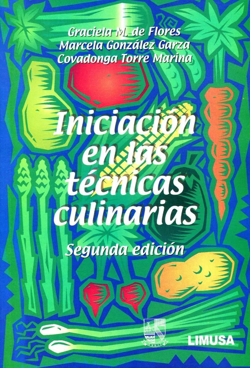 Iniciacion en las tecnicas culinarias 2 ed de flores for Manual tecnicas culinarias