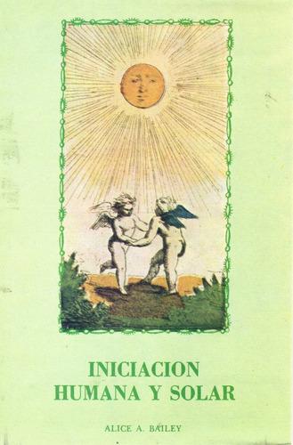 iniciación humana y solar alice a bailey