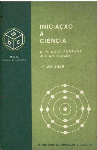 iniciação à ciência 1º vol. 1962 - use o mercado pago