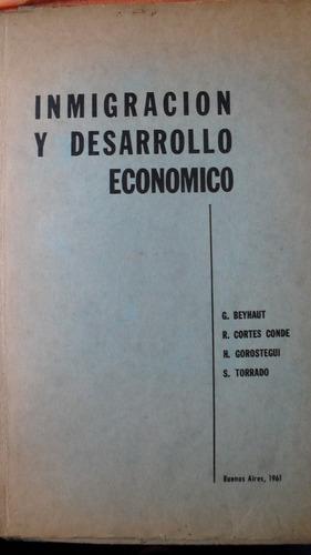 inmigración y desarrollo economico - beyhaut, torrado y otro