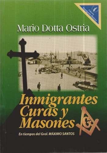inmigrantes, curas y masones / mario dotta (envíos)