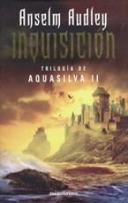 inquisición.trilogía de aquasilva ll.anselm audley.