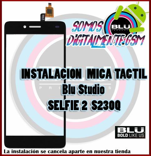 instalacion mica tactil o display blu selfie 2 s230q