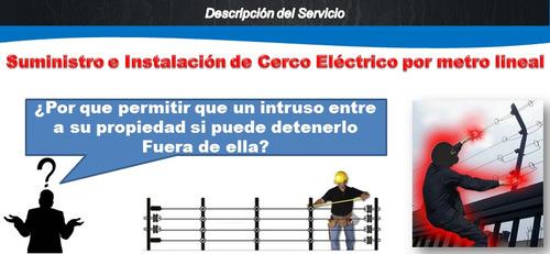 instalación y mantenimiento de cerco eléctrico por metro