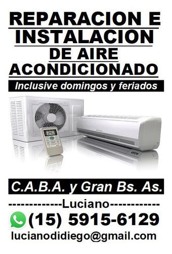 instalación y reparacion de aire acondicionado 11 5915-6129.