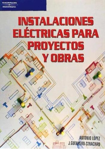 instalaciones eléctricas para proyectos y obras(libro  ingen