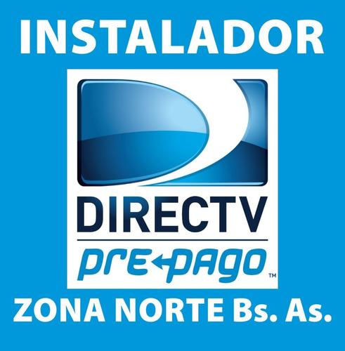 instalador directv prepago - zona norte y caba