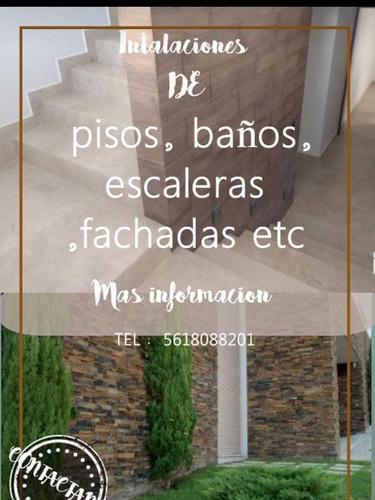 intalaciones de pisos ,fachadas ,baños , escaleras