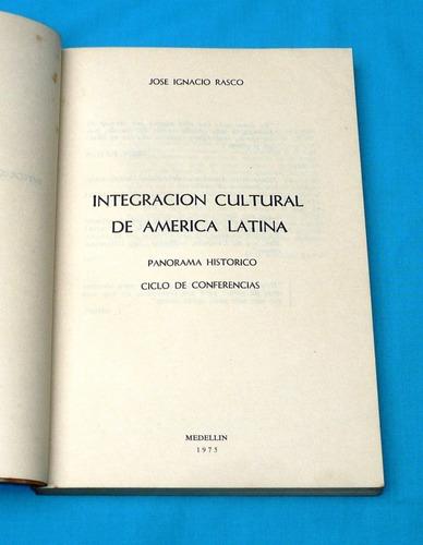 integración cultural de américa latina josé ignacio rasco