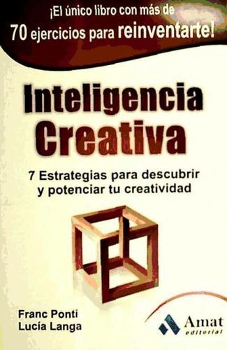 inteligencia creativa: 7 estrategias para descubrir y potenc