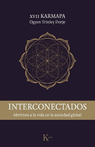 interconectados - abrirnos a la vida, trinley dorje, kairós