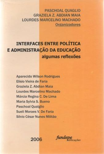 interfaces entre política e administração da educação