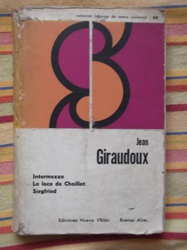 intermezzo, la loca de chaillot,siegfried jean giradoux