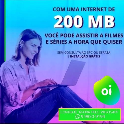 internet fibra da oi de 200 mega, instalação gratuita