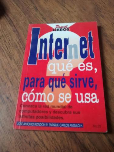 internet qué es, para qué sirve, cómo se usa -josé a. rondón