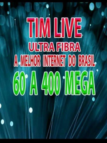 internet tim live ultrafibra 60 a 400 mega a melhor dobrasil