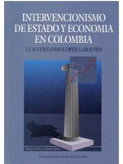intervencionismo de estado y economía en colombia