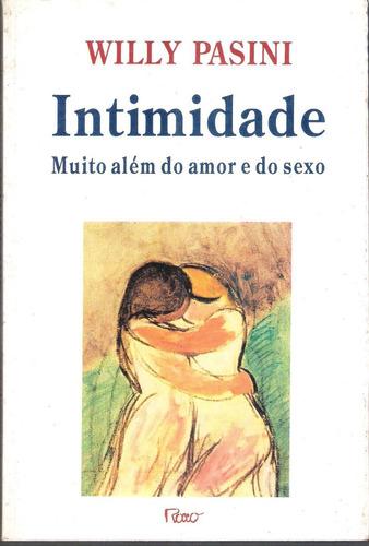 intimidade  muito alem do amor e do sexo - williy pasini