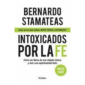 Intoxicados Por La Fe Bernardo Stamateas Editorial Grijalbo