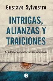 intrigas alianzas y traiciones - gustavo sylvestre - ed b