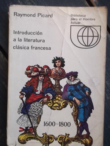 introd. a la literatura clásica francesa 1600-1800 r. picard