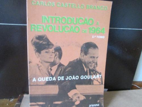 introduçao a revoluçao de 1964.    a queda de joao goulart 2