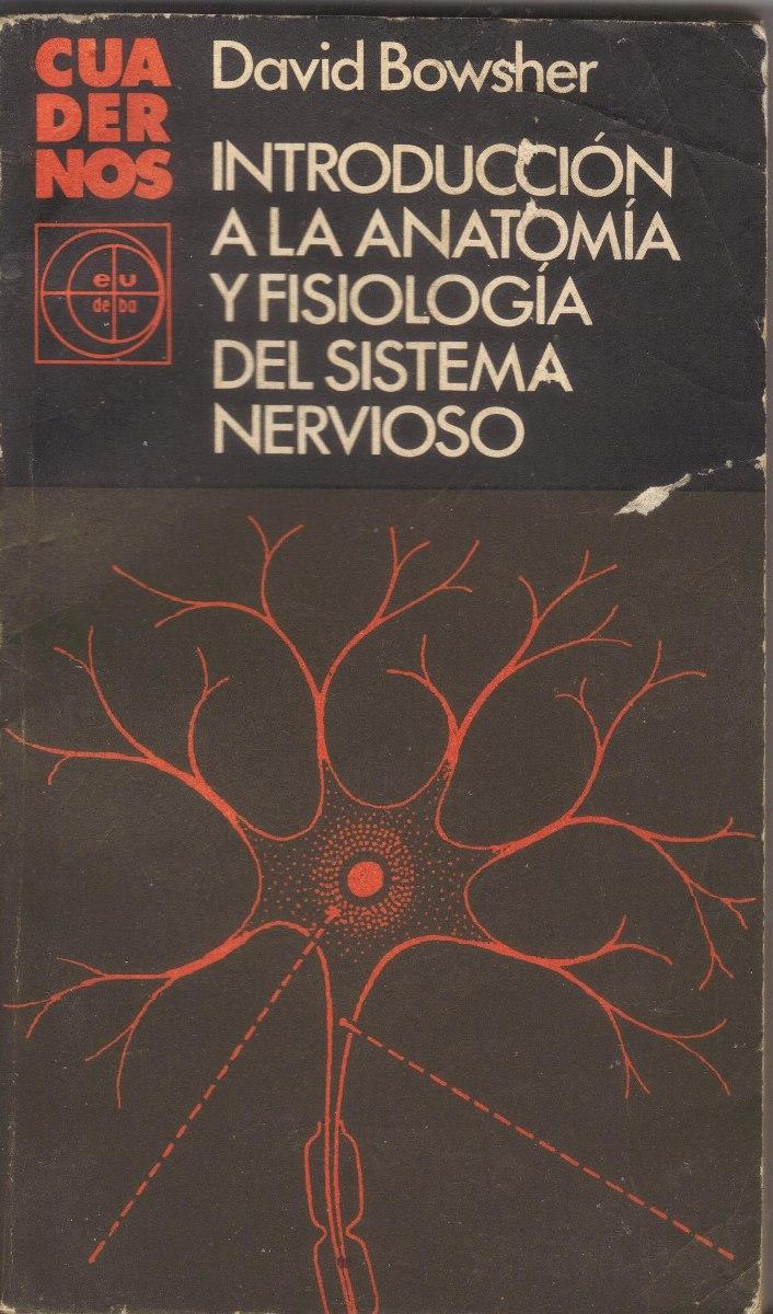 Introducción A La Anatomía Y Fisiología Del Sistema Nervioso - $ 80 ...