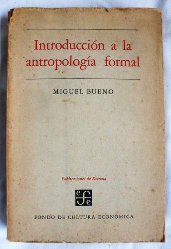introducción a la antropología formal / miguel bueno