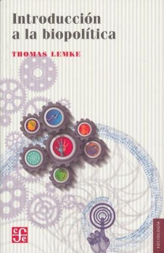 introducción a la biopolítica, thomas lemke, ed. fce