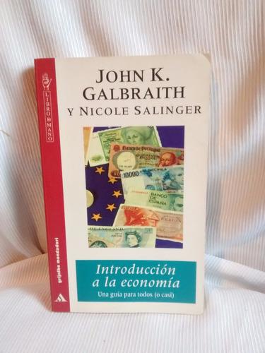 introduccion a la economia j k galbraith n salinger grijalbo
