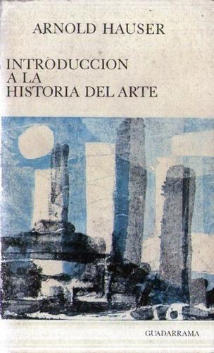 introducción a la historia del arte - arnold hauser