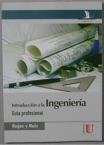 introducción a la ingeniería - miguel david rojas - edic u
