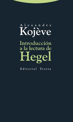 introducción a la lectura de hegel, kojeve, trotta